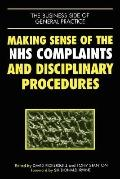Making Sense of the Nhs Complaints and Disciplinary Procedures