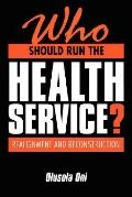 Who Should Run the Health Service Realignment and Reconstruction