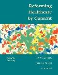 Reforming Healthcare by Consent