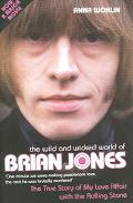 Wild And Wicked World Of Brian Jones The Amazing True Story Of My Love Affair With The Murde...