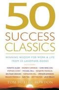 50 Success Classics Winning Wisdom for Life and Work from 50 Landmark Books