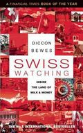Swiss Watching : Inside the Land of Milk and Money