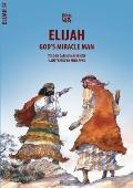 Elijah: God's Miracle Man