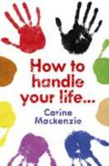 How to Handle Your Life And Other Helpful Advice from God
