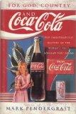 For God, Country And Coca-Cola: The Unauthorized History Of The World's Most Popular Soft Drink
