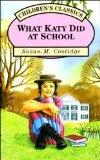 What Katy Did at School (Children's Classics)