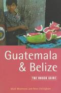 Guatemala and Belize: The Rough Guide