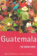 Guatemala: The Rough Guide - Mark Whatmore - Paperback - 1st Edition