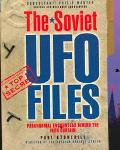 Soviet UFO Files: Paranormal Encounters behind the Iron Curtain