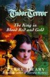 The King in Blood Red and Gold (Tudor Terror)