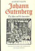 Johann Gutenberg The Man and His Invention