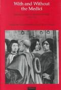 With and Without the Medici Studies in Tuscan Art and Patronage 1434-1530