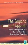 The Guyana Court of Appeal: The Challenges of the Rule of Law in a Developing Country