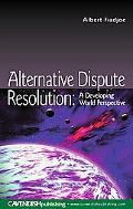 Alternative Dispute Resolution A Developing World Perspective