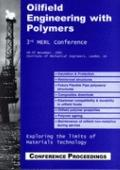 Oilfield Engineering with Polymers 2001: Exploring the Limits of Materials Technology - Inst...