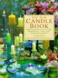 new Candle Book: Inspirational Ideas for Displaying, Using and Making Candles