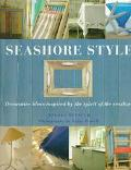 Seashore Style: Decorative Ideas Inspired by the Spirit of the Seashore - Andrea Spencer - H...