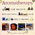 Aromatherapy: For Health, Well-Being and Relaxation