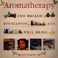 Aromatherapy: For Health, Relaxation and Well-Being