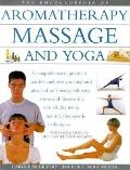 Encyclopedia of Aromatherapy, Massage and Yoga