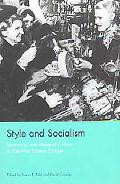 Style and Socialism Modernity and Material Culture in Post-War Eastern Europe
