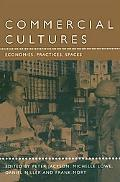Commercial Cultures Economies, Practices, Spaces
