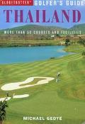 Globetrotter Golfers Guide to Thailand More Than 50 Courses and Facilities