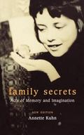 Family Secrets Acts of Memory and Imagination