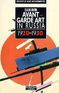 Avant-Garde Art in Russia 1920-1930