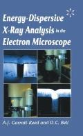 Energy Dispersive X-Ray Analysis in the Electron Microscope