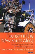 Tourism in the New South Africa Social Responsibility And The Tourist Experience