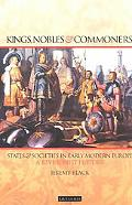 Kings, Nobles and Commoners States and Societies in Early Modern Europe, a Revisionist History