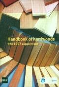 Handbook of Hardwoods : With 1997 Supplement