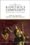 Bioethics in Complexity Foundations and Evolutions