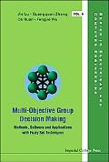 Multi-objective Group Decision Making Methods, Software and Applications With Fuzzy Set Tech...