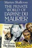 The Private World of Daphne Du Maurier