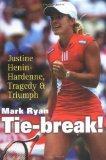 Tie-Break!: Justine Henin-Hardenne, Tragedy & Triumph