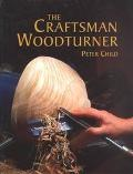 Craftsman Woodturner - Peter Child - Paperback