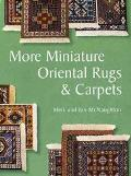 More Miniature Oriental Rugs & Carpets
