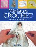 Miniature Crochet Projects in 1/12 Scale