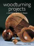 Woodturning Projects A Workshop Guide to Shapes