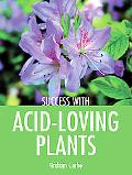 Success with Acid-Loving Plants