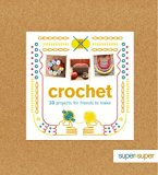 Crochet : 20 Projects for Friends to Make
