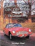 Aston Martin Db4, Db5 & Db6 The Complete Story