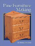 Pine Furniture Making