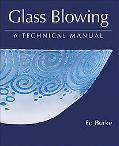 Glass Blowing A Technical Manual
