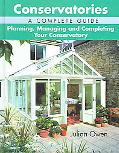 Conservatories, A Complete Guide Planning, Managing And Completing Your Conservatory