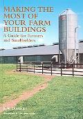 Making the Most of Your Farm Buildings A Guide for Farmers And Smallholders