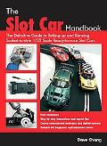 Slot Car Handbook The Definitive Guide to Setting-up and Running Scalextric Style 1/32 Scale...
