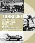 Turbojet History and Development 1930-1960 - USSR, USA, Japan, France, Canada, Sweden, Switz...